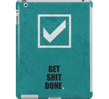 Get Shit Done Corporate Start-up Quotes iPad Case/Skin