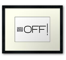 one word design: OFF! Framed Print