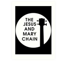 Jesus and Mary Chain Art Print