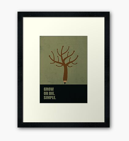 Grow Or Die Simple - Corporate Start-up Quotes Framed Print