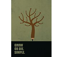 Grow Or Die Simple - Corporate Start-up Quotes Photographic Print