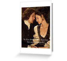 Outlander Quote/Jamie & Claire Fraser/Forever Greeting Card