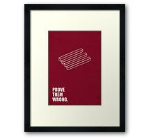 Prove Them Wrong - Corporate Start-up Quotes Framed Print
