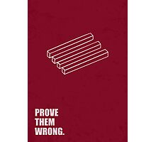 Prove Them Wrong - Corporate Start-up Quotes Photographic Print