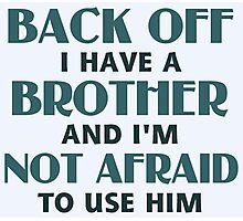 Back Off I Have a Brother (blue) Photographic Print