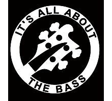 IT'S ALL ABOUT THE BASS RICKENBACKER Photographic Print