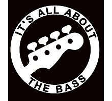 IT'S ALL ABOUT THE BASS FENDER Photographic Print
