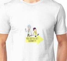 You Gotta Get Schwifty Unisex T-Shirt