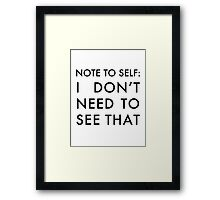 The Comeback - I don't need to see that Framed Print