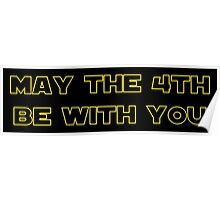 May the 4th Be With You Poster