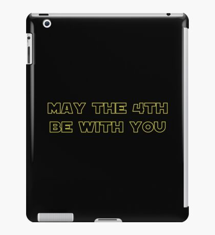 May the 4th Be With You iPad Case/Skin