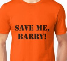 Save me, Barry! Unisex T-Shirt