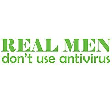 Real Men don't use antivirus Photographic Print