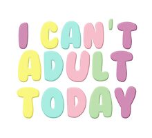 I Can't Adult Today Photographic Print