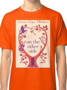 On The Other Side Classic T-Shirt