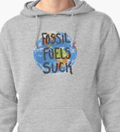 Fossil Fuels Suck Pullover Hoodie