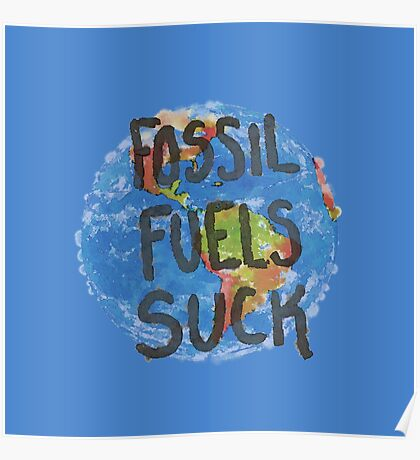 Fossil Fuels Suck Poster