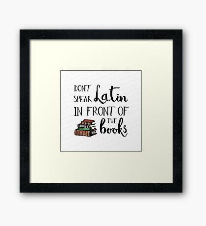 Don't Speak Latin - Buffy Quote Framed Print