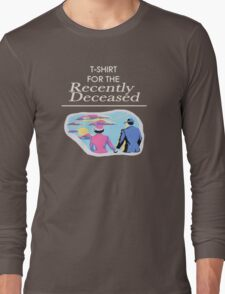 The Recently Deceased Merchandise Long Sleeve T-Shirt