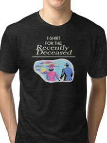 The Recently Deceased Merchandise Tri-blend T-Shirt