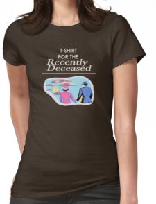 The Recently Deceased Merchandise Womens Fitted T-Shirt