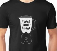 Twist and shout Unisex T-Shirt