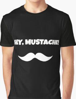 Hey, Mustache! Graphic T-Shirt