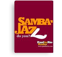 Samba Jazz by Paul in Rio Radio Canvas Print