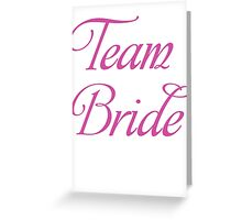 Team Bride Bachelorette Party T Shirt Greeting Card