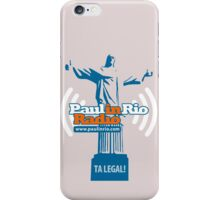 Paul in Rio Radio - Ta legal! iPhone Case/Skin
