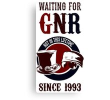 Waiting for classic GNR Not in this lifetime Canvas Print