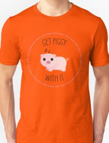 Get Piggy With It - Punny Farm Unisex T-Shirt