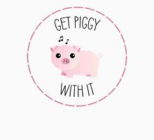 Get Piggy With It - Punny Farm Unisex T-Shirt