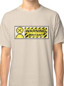 Warning: irritant Classic T-Shirt