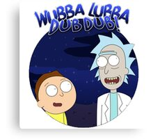 Wubba Lubba Dub Dub Rick Qoutes Canvas Print