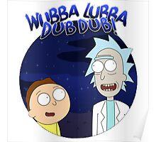 Wubba Lubba Dub Dub Rick Qoutes Poster