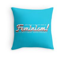 How About a Healthy Dose of Feminism! Throw Pillow