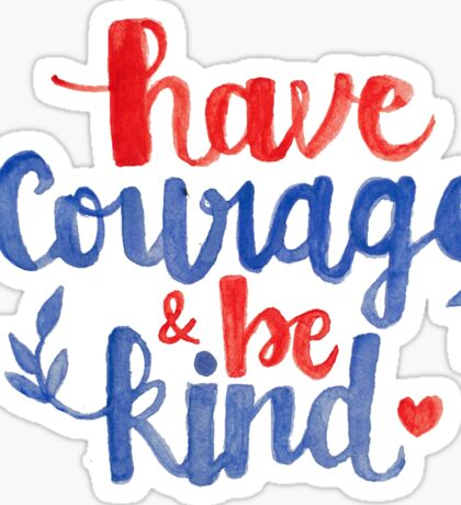 Have Courage & Be Kind Calligraphy Sticker