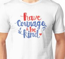 Have Courage & Be Kind Calligraphy Unisex T-Shirt