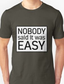 """""""NOBODY SAID IT WAS EASY"""" (coldplay - the scientist) Unisex T-Shirt"""