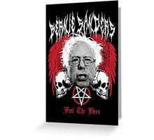 FEEL THE BERN Heavy Metal Bernie Sanders Shirt Greeting Card