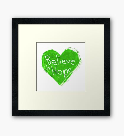 Believe In Hope Framed Print