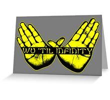 Wu Tang until Infinity Greeting Card