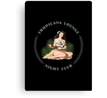 Tropicana Lounge Night Club Tropical Hula Girl 1 Canvas Print