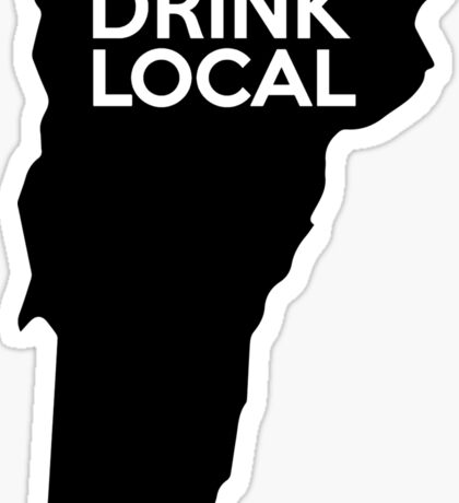 Vermont Drink Local VT Sticker