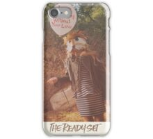 I Will Be Nothing Without Your Love - The Ready Set iPhone Case/Skin