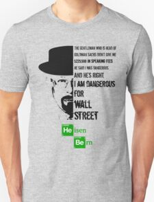 I am dangerous...for Wall Street. Unisex T-Shirt