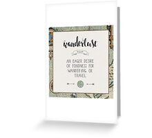 Wanderlust Definition Greeting Card