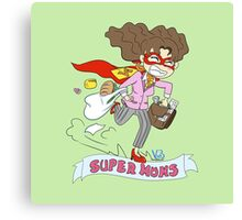 Mothers Day superheroes Canvas Print