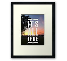 ITS ALL TRUE the force Framed Print